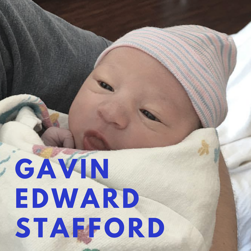 Gavin Edward Stafford is FINALLY here!