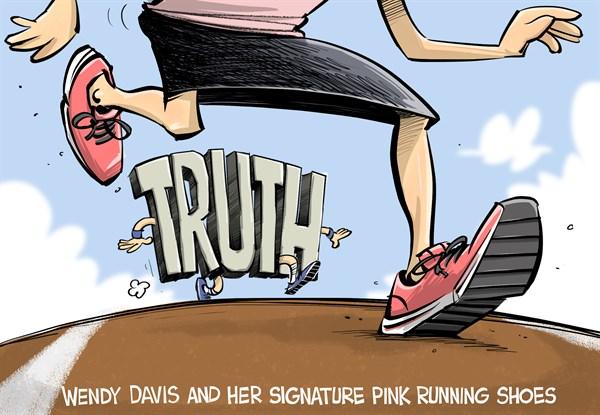 Run from the Truth Wendy Davis, Run!