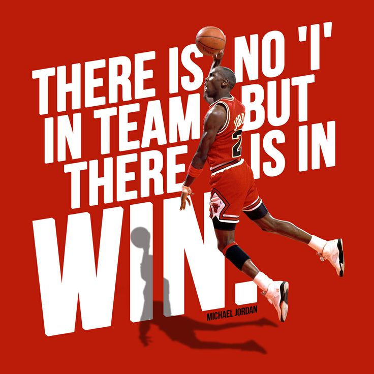 There is no I in team but there is in win.
